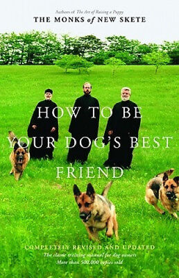 How to be Your Dogs Best Friend by The Monks of New Skete.