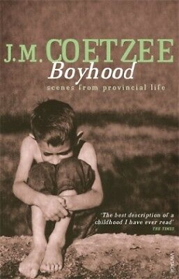 Boyhood - Scenes From Provincial Life-NEW-9780099268277 by Coetzee, J. M.