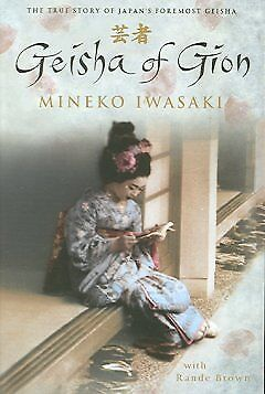 Geisha of Gion - The True Story of Japan's Fore...-NEW-9780743430593 by Iwasaki,