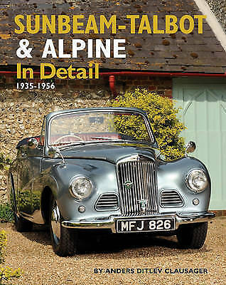 Sunbeam-Talbot and Alpine in Detail, 1938-1957 by Anders Ditlev Clausager (Hardb