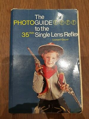 The Photoguide To The 35mm Single Lens Reflex By Leonard Gaunt
