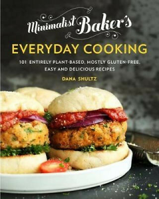 Minimalist Baker's Everyday Cooking: 101 Entirely Plant-Based, Mostly