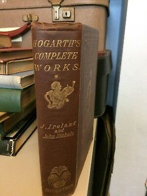 Hogarth's Works circa 1883 Great ILLUSTRATIONS plates gold embossed covers
