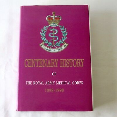 Centenary History Of The Royal Army Medical Corps - J.S.G Blair Signed Hardback