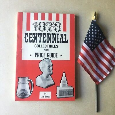 1876 Centennial Collectibles and Price Guide - Stan Gores - 1975 softcover