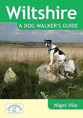 Wiltshire a Dog Walker's Guide by Nigel Vile (Paperback, 2016)