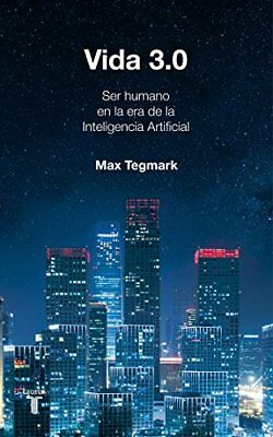 Vida 3.0/Life 3.0: Being Human in the Age of A by Max Tegmark New Paperback Book