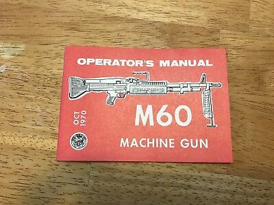 Vietnam War Era Us Operator's Manual (Booklet) M60 Machine Gun Oct 1970 Original