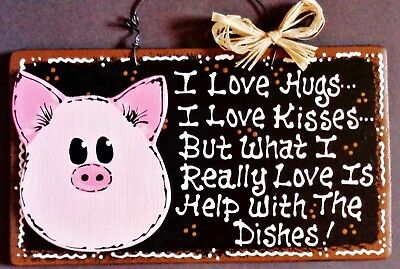 PIG Hugs~Kisses~Dishes KITCHEN SIGN Decor Wood Wall Art Hanger Plaque Barnyard