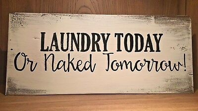 Rustic Wood Sign Home Decor Laundry Today Or Naked