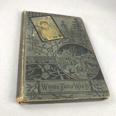 Antique Book - Whose Fault Was It - 1881 Illustrated