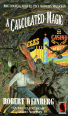 A Calculated Magic (Today's sorcery), Weinberg, Robert, Used; Good Book