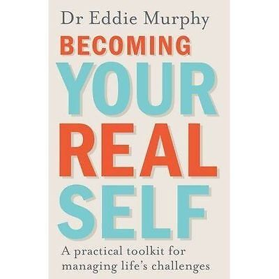 Murphy, Dr Eddie, Becoming Your Real Self: A Practical Toolkit for Managing Life