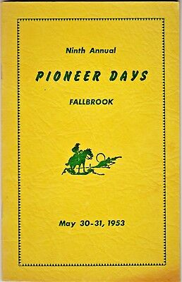 Ninth Annual PIONEER DAYS RODEO Fallbrook, California BOOKLET May 30-31, 1953