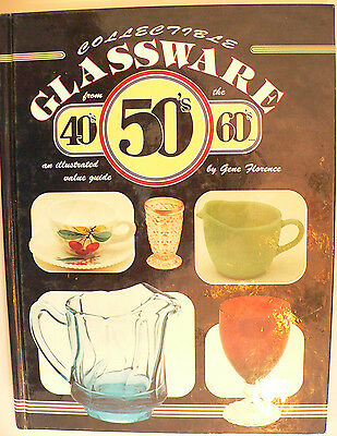 Collectible Glassware from the 40's 50's 60's by Gene Florence Illustrated guide