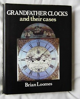 GRANDFATHER CLOCKS CASES( DIALS MOVEMENTS LONGCASE HOROLOGY) B Loomes