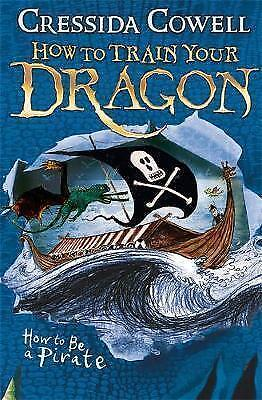 How to Train Your Dragon: How To Be A Pirate By Cressida Cowell NEW Paperback