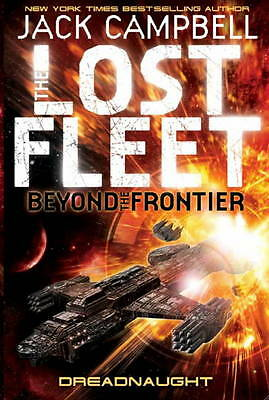 The Lost Fleet: Beyond the Frontier: Dreadnaught By Jack Campbell NEW Paperback