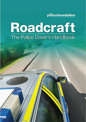ROADCRAFT The Police Drivers Handbook Police Foundation