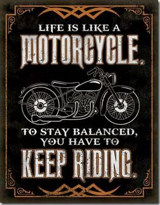 Life Is Like A Motorcycles To Stay Balanced You Keep Riding Tin Metal Sign
