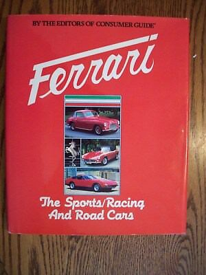 Ferrari The Sports/racing And Road Cars - Consumer Guide - Godfrey Eaton  1982