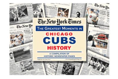 The Greatest Moments in Chicago Cubs History by the NY Times Newspaper