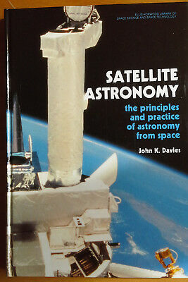 Satellite Astronomy: The Principles and Practice of Astronomy from Space