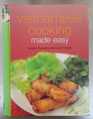 Vietnamese Cooking Made Easy Simple, Flavorful and Quick Meals ... 9780794603472