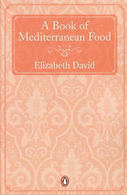 A Book of Mediterranean Food By Elizabeth David NEW (Paperback) Cookery Book