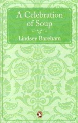 A Celebration of Soup By Lindsey Bareham NEW (Paperback) Cookery Book