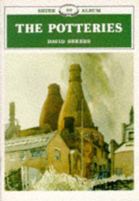 The Potteries (Shire Album), Sekers, David, Used; Good Book