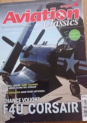Aviation Classics Issue 12 The Complete Story of Chance Vought's F4U Corsair