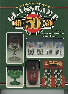 Collectible Glassware from the 40s, 50s and 60s Vol. II by Gene Florence (199...