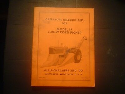 * Allis-Chalmers Mfg. Operators Instructions Model 17 2-Row Corn Picker 23 Pages