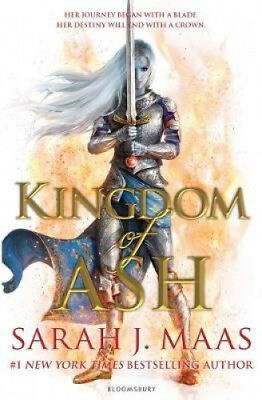 Kingdom of Ash: INTERNATIONAL BESTSELLER (Throne of Glass) by Sarah J. Maas.