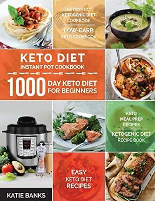 Keto Diet Instant Pot Cookbook: 1000 Day Keto  by Katie Banks New Paperback Book