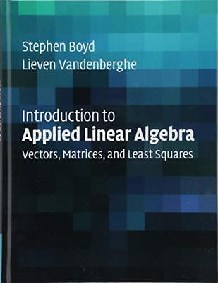 Introduction to Applied Linear Algebra Vectors, Matrices, and Least Squares