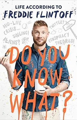 Do You Know What?: Life According to Fredd by Andrew Flintoff New Hardcover Book