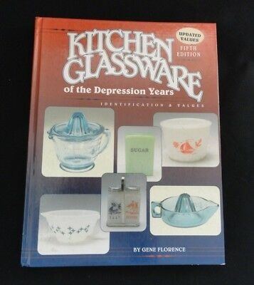 Kitchen Glassware of the Depression Years 5th Edition Hardback by Gene Florence