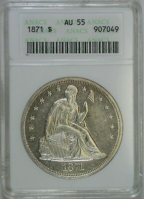 1871 Seated Dollar ANACS AU55