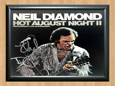 Neil Diamond Hot August Night Signed Autographed A4 Poster Photo Memorabilia cd