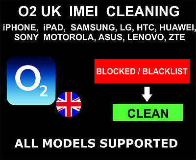 O2 UK IMEI Cleaning, Unbarring: Blocked, Blacklist to Clean: All Devices Support