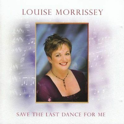 Louise Morrissey - Save The Last Dance For Me  | NEW & SEALED CD