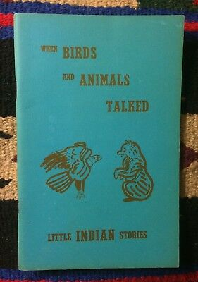 When Birds And Animals Talked-Little Indian Stories-Collectible Book Native Amer