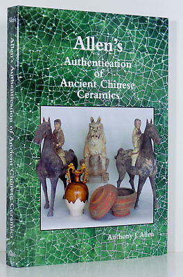 CHINESE CERAMICS Allen's Authentication Ancient Asian Pottery Neolithic to Ming