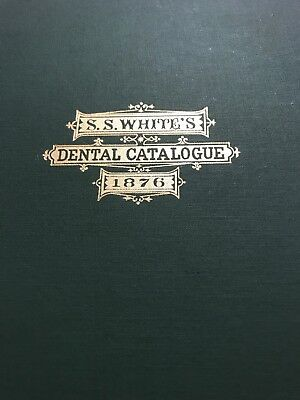 Antique Medical Book- S. S. Whites Dental Catalogue 1876. Reprinted 1995.