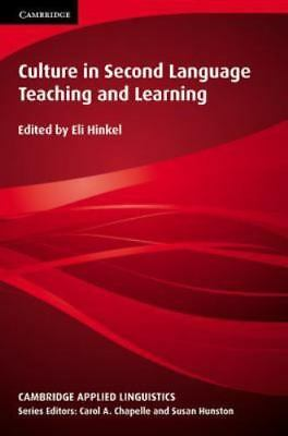 Culture in Second Language Teaching and Learning (Cambridge Applied Linguistics
