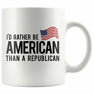 949c431b730cf3 I d Rather Be American Than a Republican Political Satire 11oz White Mug