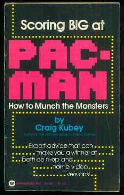 1982 Scoring Big at Pac-Man How to Munch the Monsters, by Craig Kubey