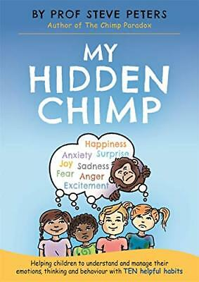My Hidden Chimp: From the author of The Chimp by Steve Peters New Paperback Book
